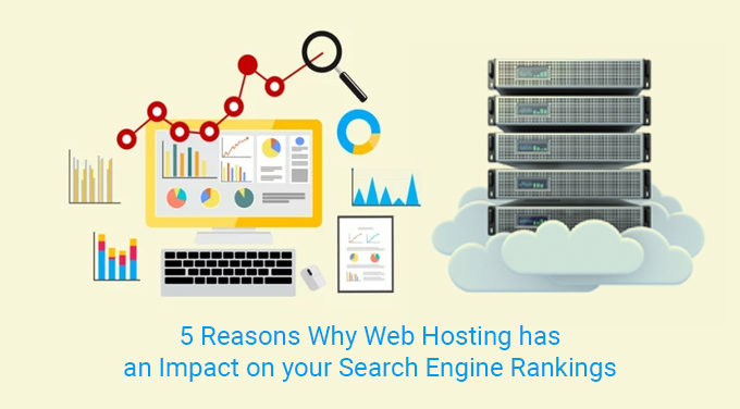 5 Reasons Why Web Hosting has an Impact on your Search Engine Rankings